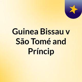 Guinea Bissau v São Tomé and Príncip