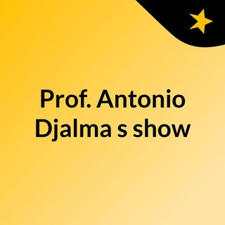 Prof. Antonio Djalma's show