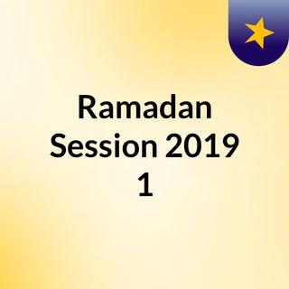 Ramadan Session 2019 #1