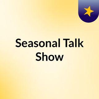 Seasonal talk show