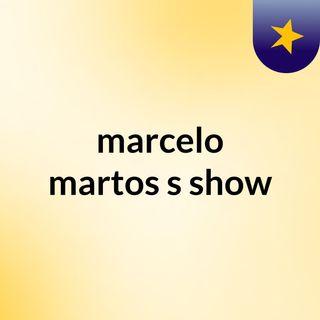 marcelo martos's show
