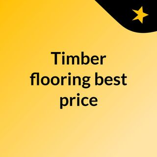 Get timber flooring at best price
