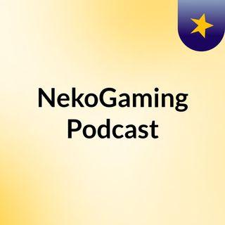 NekoGaming Podcast