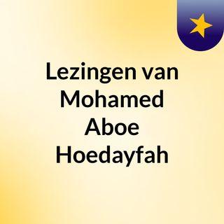 Lezingen van Mohamed Aboe Hoedayfah