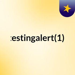 testingalert(1);