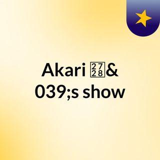 Akari ✨'s show