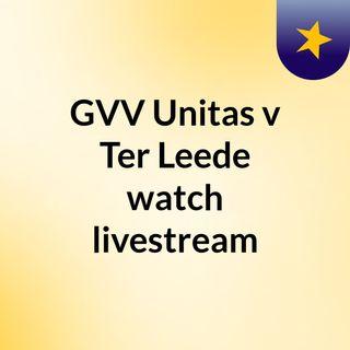 GVV Unitas v Ter Leede watch livestream