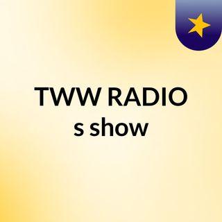 TWW RADIO's show