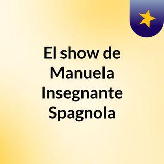 El show de Manuela Insegnante Spagnola