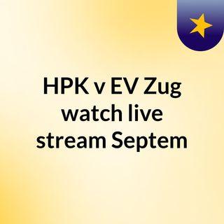 HPK v EV Zug watch live stream   Septem