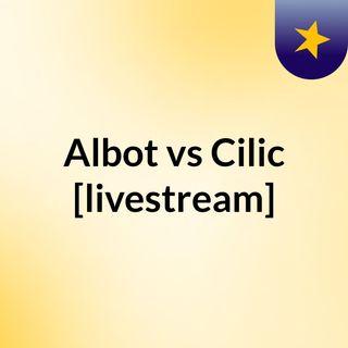 Albot vs Cilic [livestream]