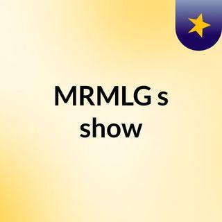 MRMLG's show