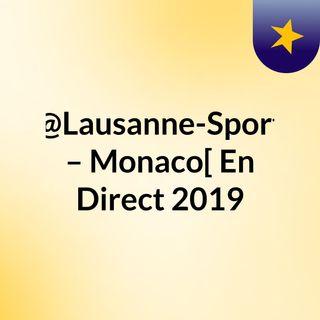 @Lausanne-Sport – Monaco[ En Direct 2019