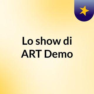 Lo show di ART Demo