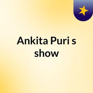 Ankita Puri's show
