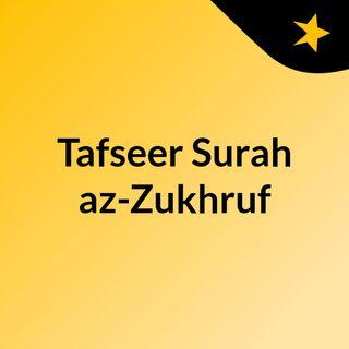 Tafseer Surah az-Zukhruf