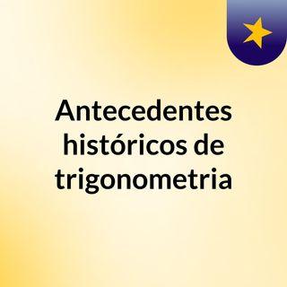 Antecedentes históricos de trigonometria