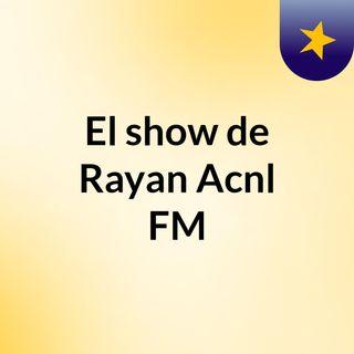 ¡¡La Emisora De Radio Oficial De El Canal!! Bienvenidos a Rayan Acnl FM