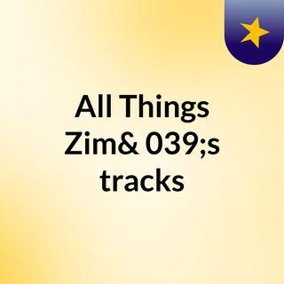 All Things Zim's tracks