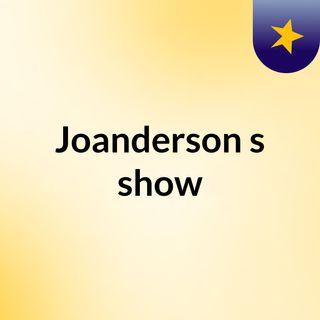Joanderson's show