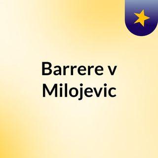 Barrere v Milojevic