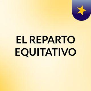 EL REPARTO EQUITATIVO