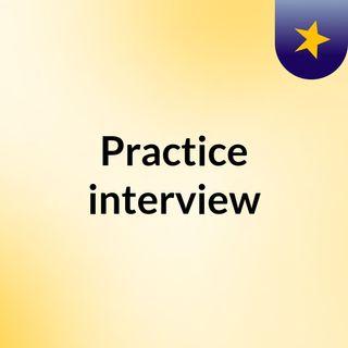 Practice interview