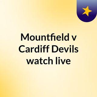 Mountfield v Cardiff Devils watch live