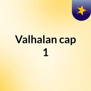 Valhalan cap 1