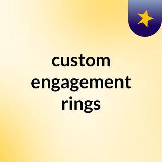 Get best quality Custom Engagement Rings