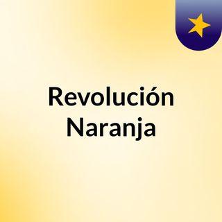 Podcast Revolución Naranja Radio Formula RI