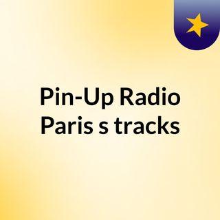 Pin-Up Radio Paris's tracks