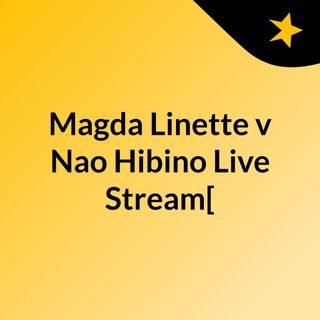 Magda Linette v Nao Hibino Live'Stream[