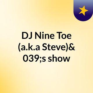 DJ Nine Toe Show (pilot 01/03/2017)