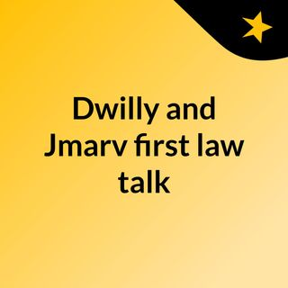 Dwilly and Jmarv first law talk