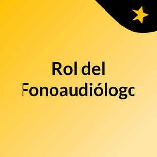 Rol del Fonoaudiólogo