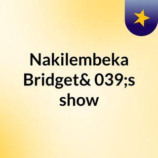 Episode 3 - Nakilembeka Bridget's show