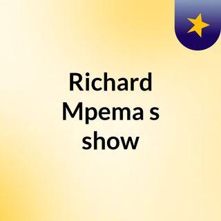 Richard Mpema's show