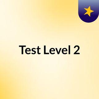 Test Level 2