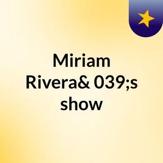 Miriam Rivera's show