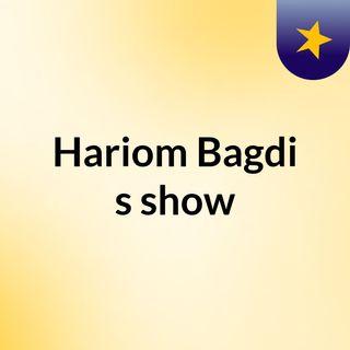 Episode 1 - Hariom Bagdi's show