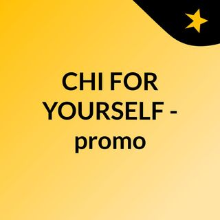 CHI FOR YOURSELF - promo