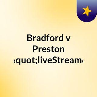 "Bradford v Preston (Live)""liveStream"""