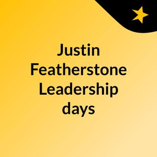 Justin Featherstone Leadership days