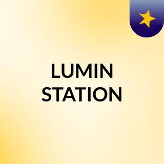 LUMIN STATION