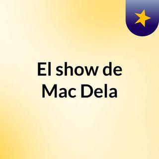 El show de Mac Dela