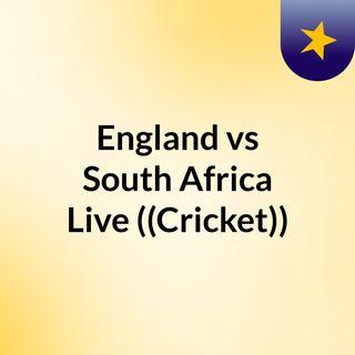 England vs South Africa Live'((Cricket))