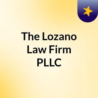 The Lozano Law Firm PLLC