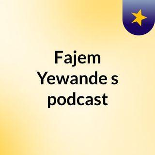 Fajem Yewande's podcast