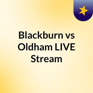 Blackburn vs Oldham LIVE Stream#
